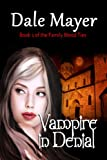 Vampire in Denial (Family Blood Ties)