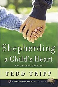 "Cover of ""Shepherding a Child's Heart"""