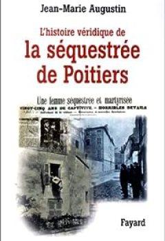 Livres Couvertures de L'histoire Véridique De La Séquestrée De Poitiers