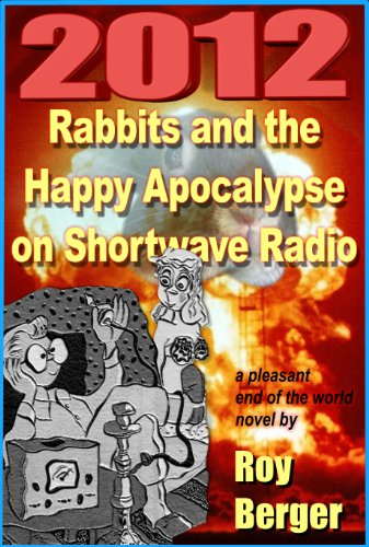 2012 Rabbits and the Happy Apocalypse on Shortwave Radio
