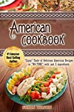 """AMERICAN COOKBOOK: """"Enjoy"""" Taste of 35 Delicious American Recipes In """"NO TIME"""" With Just 5 Ingredients In Each Recipe"""