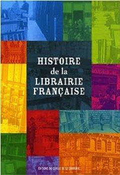 Livres Couvertures de Histoire De La Librairie Française