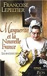 Marguerite et la Nouvelle France, tome 1 : Les Bâtisseuses