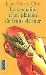 La Sexualité d'un plateau de fruits de mer