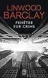 Fenêtre sur crime par Linwood Barclay