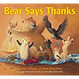 Bear Says Thanks, by Karma Wilson, illustrations by Jane Chapman