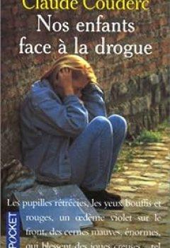 Livres Couvertures de Nos Enfants Et La Drogue. Comment Les Aider