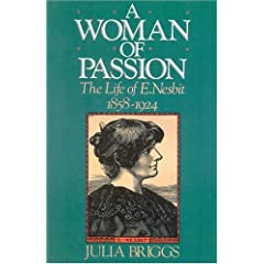 A Woman of Passion: The Life of E. Nesbit