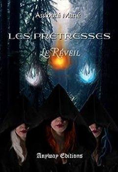 Livres Couvertures de Les Prêtresses, Tome 1 : Le Réveil