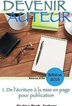 Livres Couvertures de Devenir Auteur, De L'écriture à La Mise En Page Pour Publication