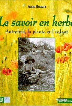 Livres Couvertures de Le savoir en herbe : Autrefois, la plante et l'enfant