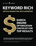 KEYWORD RICH: Article Marketing SEO Guidebook: Search Engine Optimization Checklist for Top Results