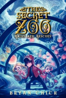 The Secret Zoo: Raids and Rescues by Bryan Chick| wearewordnerds.com