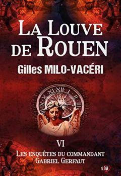 Livres Couvertures de La Louve de Rouen: Les enquêtes du commandant Gabriel Gerfaut Tome 6