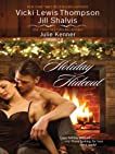 Holiday Hideout: The Thanksgiving Fix\The Christmas Set-Up\The New Year's Deal (Harlequin Anthologies)