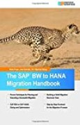 The SAP BW to HANA Migration Handbook by Rob Frye (2015-02-23)