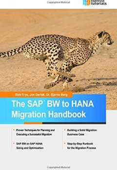 Livres Couvertures de The SAP BW to HANA Migration Handbook by Rob Frye (2015-02-23)