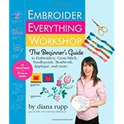Embroider Everything Workshop: The Beginner's Guide to Embroidery, Cross-Stitch, Needlepoint, Beadwo [Hardcover]