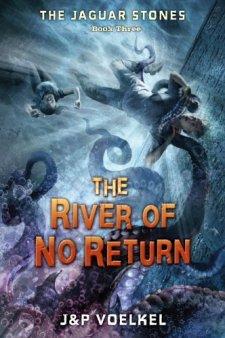 The Jaguar Stones, Book Three: The River of No Return by J&P Voelkel| wearewordnerds.com
