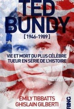 Livres Couvertures de Ted Bundy [1946 - 1989] - Vie et mort du plus célèbre tueur en série de l'Histoire