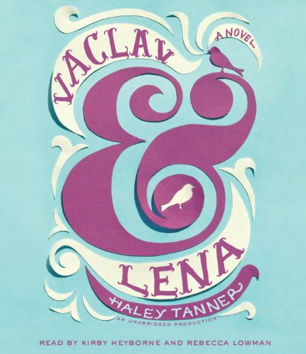 Vaclav and Lena: A Novel