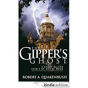 THE GIPPER'S GHOST: A Story of the Spirit of Notre Dame