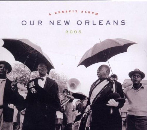 Our New Orleans: Benefit Album for the Gulf Coast