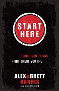 "Cover of ""Start Here: Doing Hard Things R..."