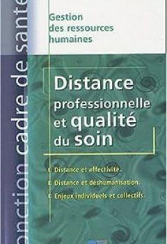 Livres Couvertures de Distance Professionnelle Et Qualité Du Soin