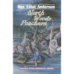North Woods Poachers (Tweener Press Adventure Series, No. 3)