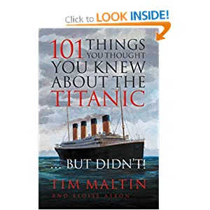 101 Things You Thought You Knew About the Titanic...But Didn't!