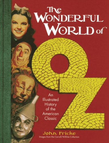 The Wonderful World of Oz: An Illustrated History of the American Classic by John Fricke, Mr. Media Interviews