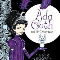 Ada von Goth und die Geistermaus / Chris Riddell (Text & Ill.)