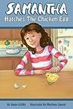 Samantha Hatches the Chicken Egg (Samantha Series of Chapter Books)