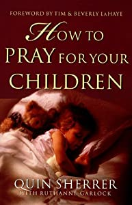 "Cover of ""How to Pray for Your Children"""