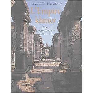 L'Empire khmer : Cités et sanctuaires Ve-XIIIe siècles