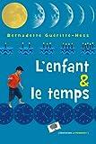 L'enfant et le temps par Bernadette Gueritte-Hess