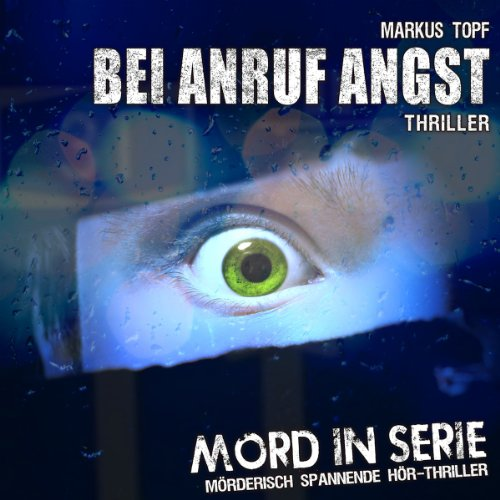 Mord in Serie (11) Bei Anruf Angst (Contendo Media)