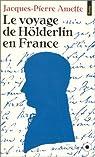 Le Voyage de Hölderlin en France