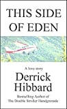 This Side of Eden: A Love Story