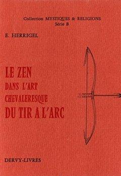 Livres Couvertures de LE ZEN DANS L'ART DU TIR A L'ARC