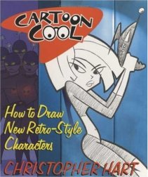 Cartoon Cool: How to Draw New Retro-Style Characters by Christopher Hart