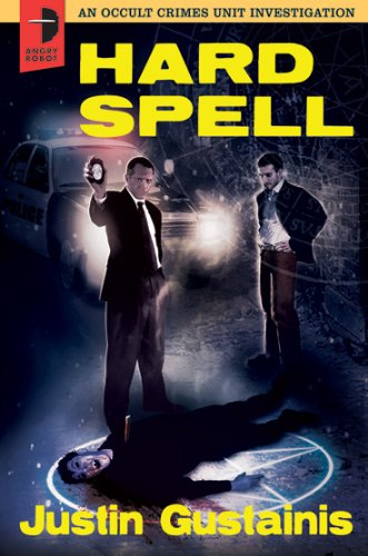 Hard Spell (An Occult Crimes Investigation) by Justin Gustainis