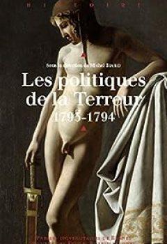 Télécharger Les Politiques De La Terreur, 1793 1794 PDF En Ligne Gratuitement
