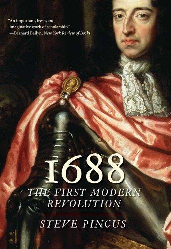 1688: The First Modern Revolution (The Lewis Walpole Series in Eighteenth-C)