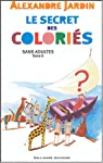 Sans adultes, Tome 2 : Le secret des coloriés