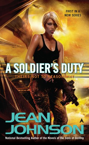 A Soldier's Duty: Theirs Not to Reason Why by Jean Johnson