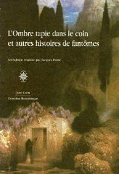L'ombre Tapie Dans Le Coin Et Autres Histoires De Fantômes