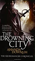 The Drowning City (Necromancer Chronicles, Bk 1)
