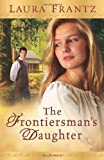 Frontiersman's Daughter, The: A Novel